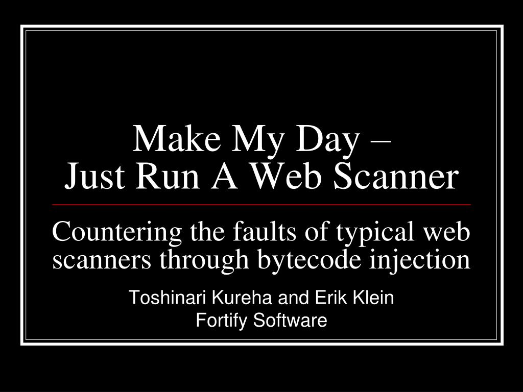 make my day just run a web scanner l.