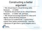 constructing a better argument