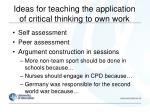 ideas for teaching the application of critical thinking to own work