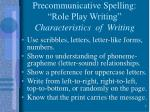 precommunicative spelling role play writing characteristics of writing