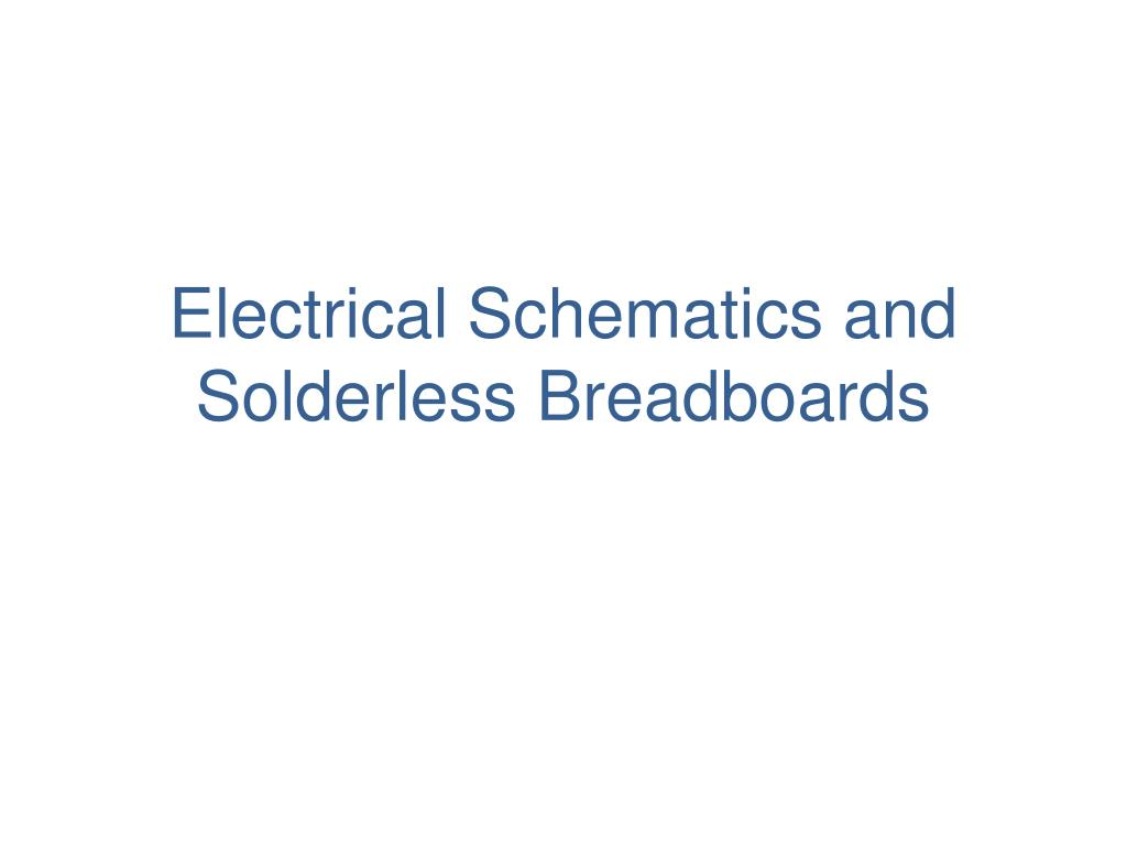 electrical schematics and solderless breadboards l.