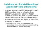 individual vs societal benefits of additional years of schooling