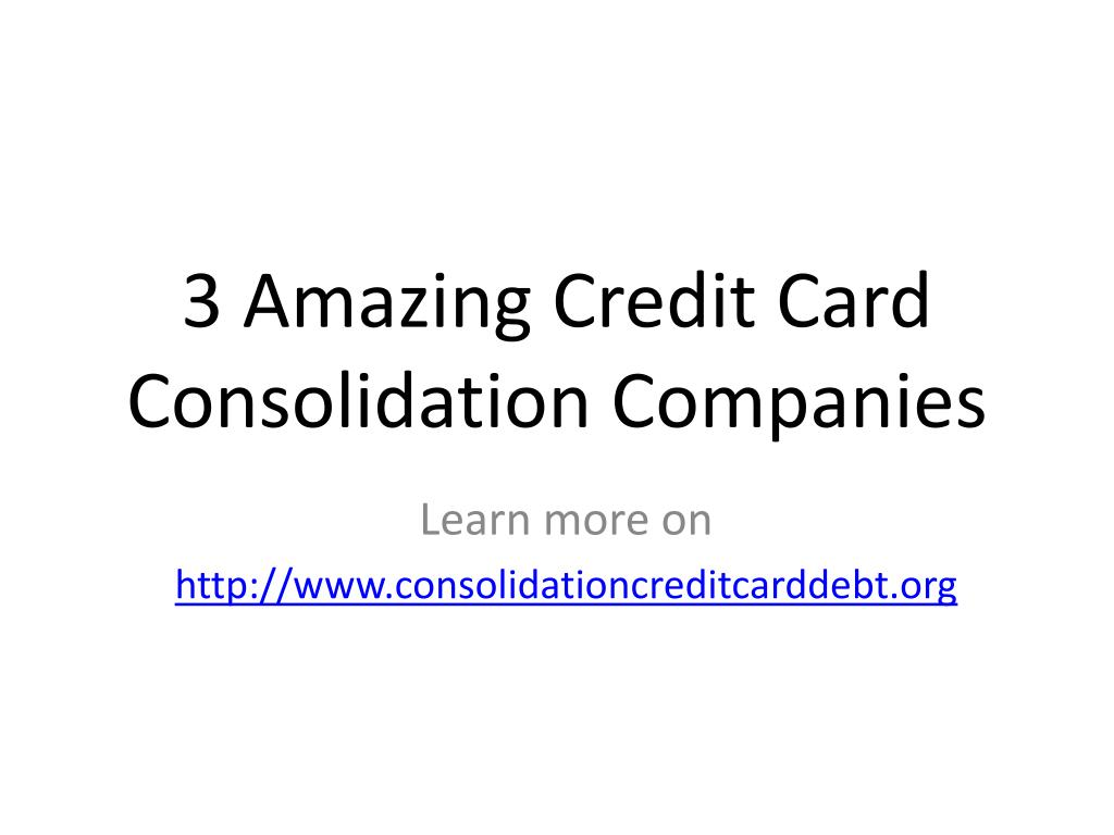 3 amazing credit card consolidation companies l.
