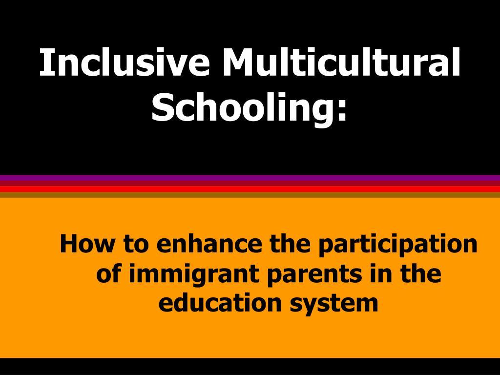 inclusive multicultural schooling l.