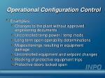 operational configuration control