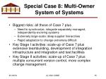 special case 8 multi owner system of systems