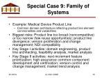 special case 9 family of systems