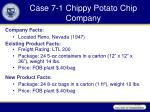 case 7 1 chippy potato chip company