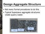 design aggregate structure