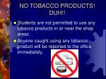 no tobacco products duh