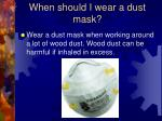 when should i wear a dust mask