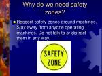 why do we need safety zones
