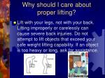 why should i care about proper lifting
