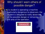 why should i warn others of possible danger