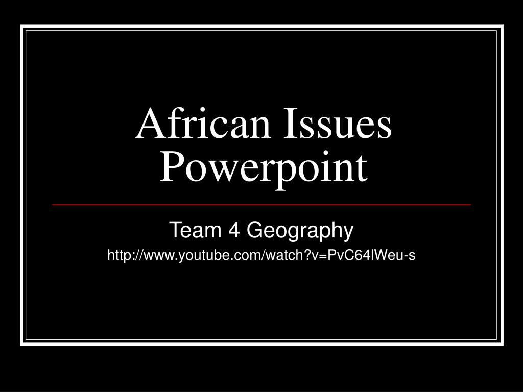 african issues powerpoint l.
