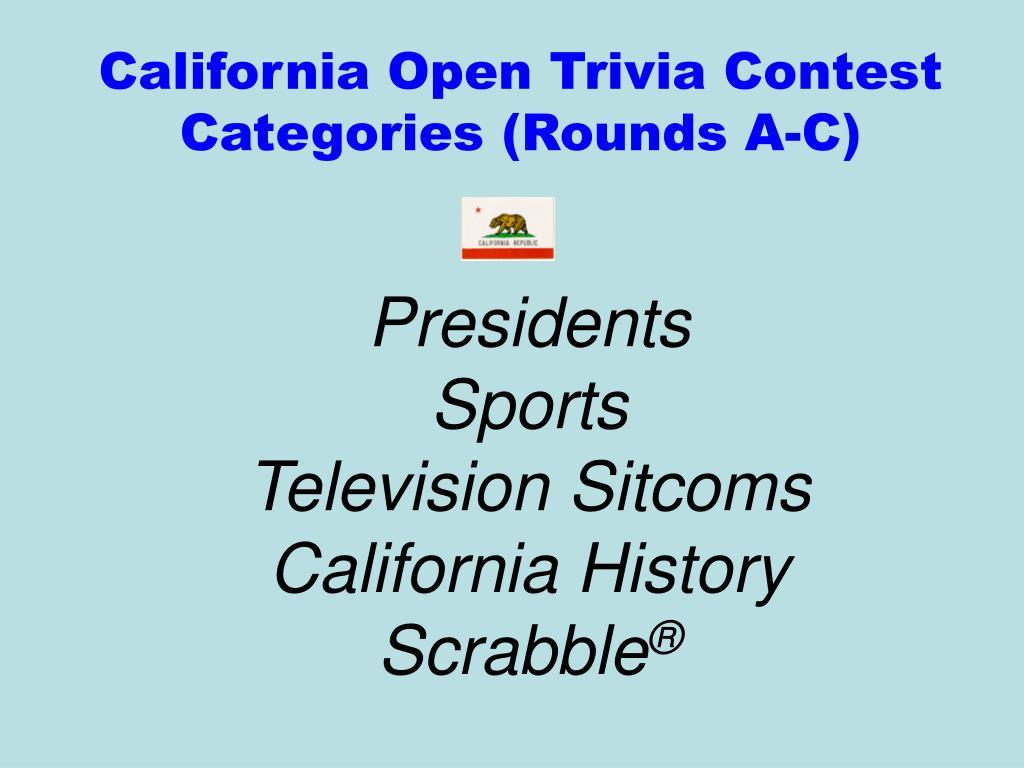 california open trivia contest categories rounds a c l.