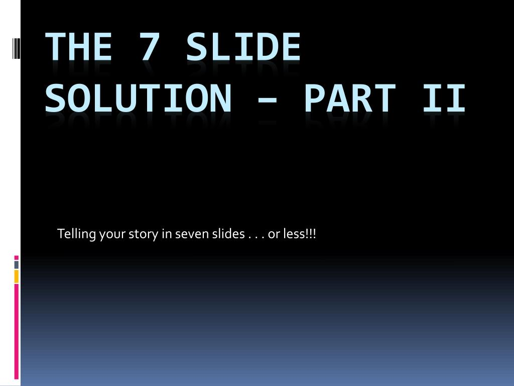 telling your story in seven slides or less l.