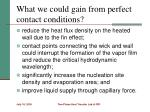 what we could gain from perfect contact conditions