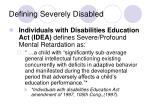 defining severely disabled4