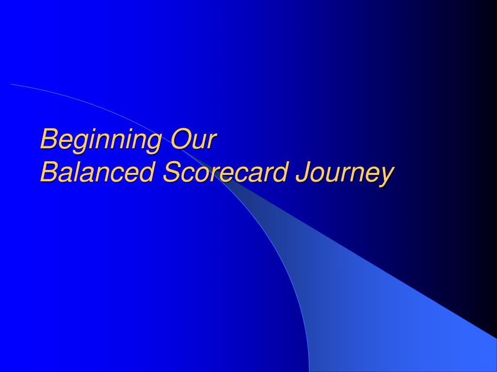 beginning our balanced scorecard journey l.