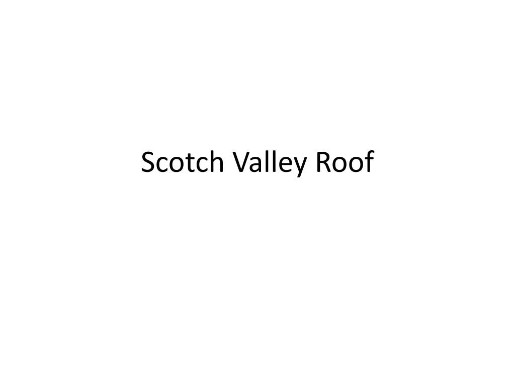 scotch valley roof l.
