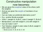 constructive manipulation now becomes