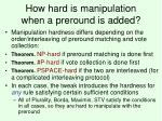 how hard is manipulation when a preround is added