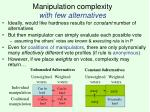 manipulation complexity with few alternatives