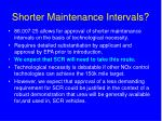 shorter maintenance intervals