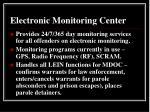 electronic monitoring center