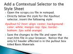 add a contextual selector to the style sheet
