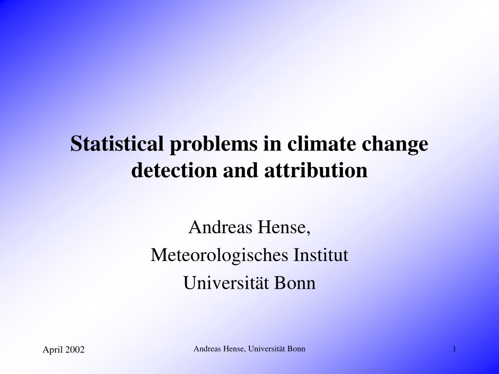 statistical problems in climate change detection and attribution l.
