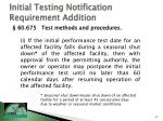 initial testing notification requirement addition