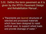 5 01 define the term pavement as it is given by the mto s pavement design and rehabilitation manual