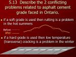 5 13 describe the 2 conflicting problems related to asphalt cement grade faced in ontario