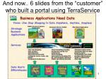 and now 6 slides from the customer who built a portal using terraservice