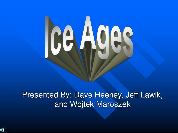 presented by dave heeney jeff lawik and wojtek maroszek n.