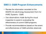 emo 2 o m program enhancements