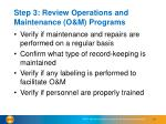 step 3 review operations and maintenance o m programs