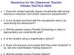 questions for the classroom teacher visual tactile aids