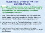 questions for the iep or 504 team manipulatives