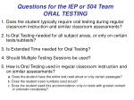 questions for the iep or 504 team oral testing