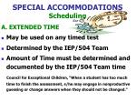 special accommodations scheduling