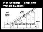 hot storage skip and winch system