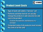 product level costs
