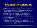 creation of option 3a