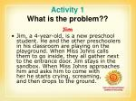 activity 1 what is the problem4
