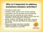 why is it important to address transitions between activities