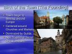 birth of the town the founding