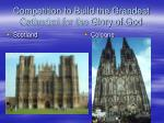 competition to build the grandest cathedral for the glory of god